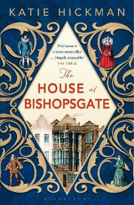 The House at Bishopsgate - Hickman, Katie