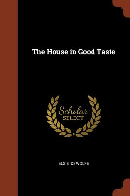 The House in Good Taste - De Wolfe, Elsie