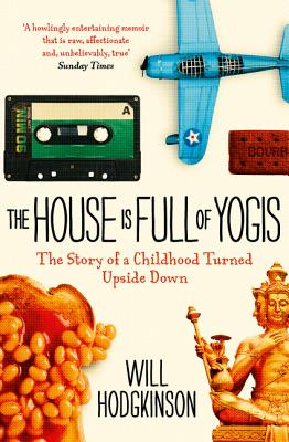 The House is Full of Yogis - Hodgkinson, Will