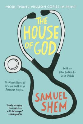The House of God - Shem, Samuel, PhD, and Updike, John (Introduction by)