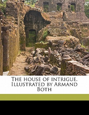 The House of Intrigue. Illustrated by Armand Both - Stringer, Arthur