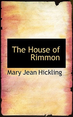The House of Rimmon - Hickling, Mary Jean