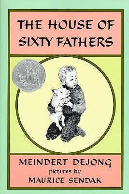 The House of Sixty Fathers - Dejong, Meindert