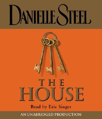 The House - Steel, Danielle, and Singer, Eric (Read by)