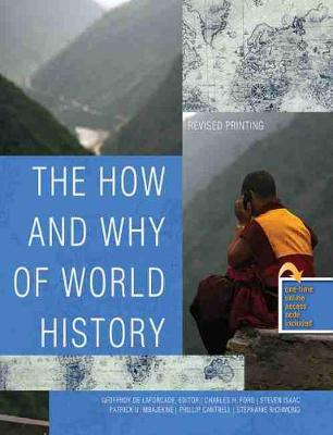 The How and Why of World History - Laforcade, Geoffroy De, and Mbajekwe, Patrick U, and Ford, Charles H