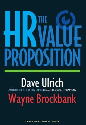 The HR Value Proposition - Ulrich, David, and Brockbank, Wayne