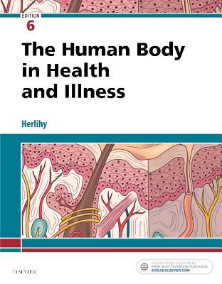 The Human Body in Health and Illness - Herlihy, Barbara