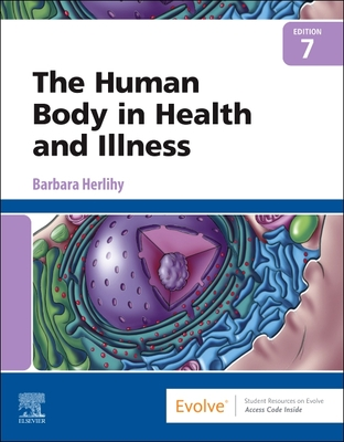 The Human Body in Health and Illness - Herlihy, Barbara, RN