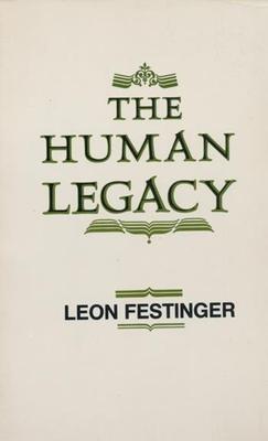 The Human Legacy - Festinger, Leon, Professor