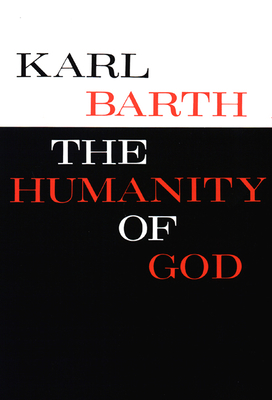 The Humanity of God - Barth, Karl