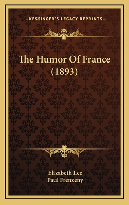 The Humor of France (1893) - Lee, Elizabeth, M.D (Editor), and Frenzeny, Paul (Illustrator)