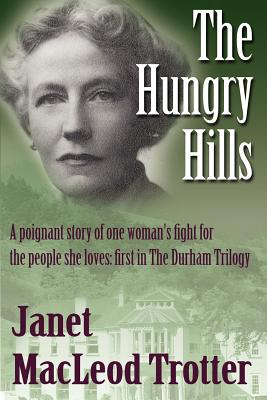 The Hungry Hills - Trotter, Janet MacLeod