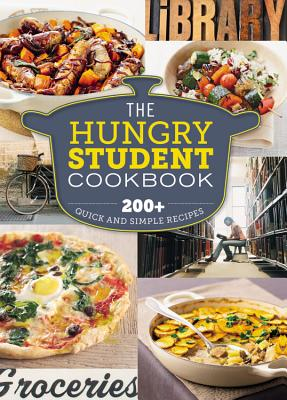 The Hungry Student Cookbook: 200+ Quick and Simple Recipes - Spruce
