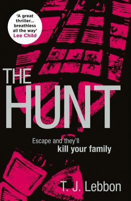 The Hunt - Lebbon, T. J.