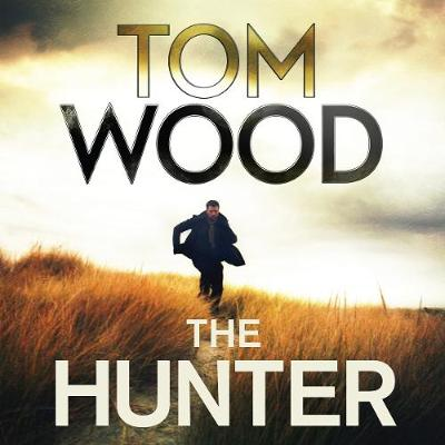 The Hunter - Wood, Tom, and Philpott, Daniel (Read by)