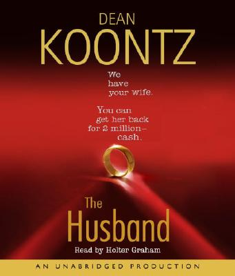 The Husband - Koontz, Dean R, and Graham, Holter (Read by)
