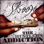 The Hustlers Addiction