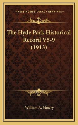 The Hyde Park Historical Record V5-9 (1913) - Mowry, William Augustus (Editor)