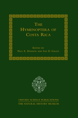 The Hymenoptera of Costa Rica - Hanson, Gauld, and Natural History Museum (London England), and Gauld, Ian D (Editor)