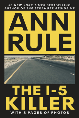 The I-5 Killer - Rule, Ann