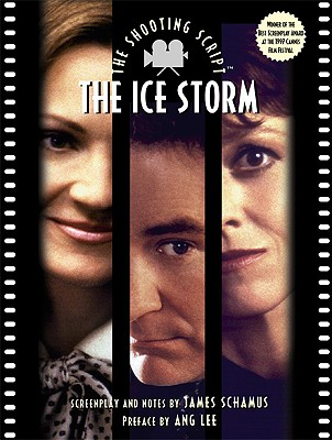 The Ice Storm - Schamus, James (Introduction by), and Lee, Ang (Preface by)