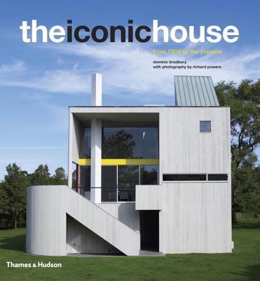 The Iconic House: Architechural Masterworks Since 1900 - Bradbury, Dominic, and Powers, Richard (Photographer)