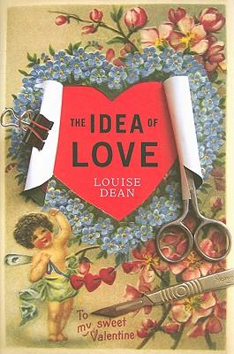 The Idea of Love - Dean, Louise