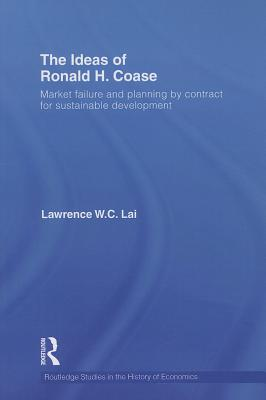 The Ideas of Ronald H. Coase: Market failure and planning by contract for sustainable development - Lai, Lawrence W. C.