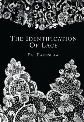 The Identification of Lace - Earnshaw, Pat