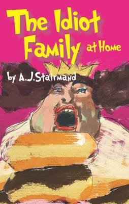 The Idiot Family at Home - Stairmand, Anne Josephine
