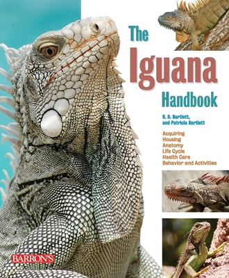 The Iguana Handbook - Bartlett, R D, and Bartlett, Patricia