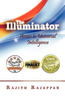 The Illuminator: Access to Universal Intelligence - Rajappan, Rajith