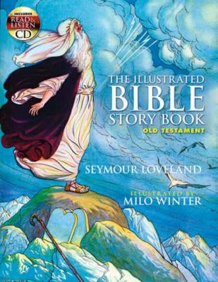 The Illustrated Bible Story Book: Old Testament - Loveland, Seymour