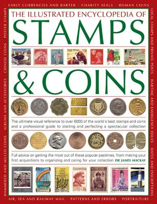 The Illustrated Encyclopedia of Stamps & Coins - Dr James Mackay