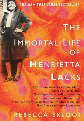 The Immortal Life of Henrietta Lacks - Skloot, Rebecca