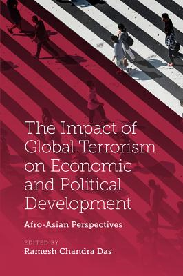 The Impact of Global Terrorism on Economic and Political Development: Afro-Asian Perspectives - Das, Ramesh Chandra (Editor)