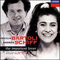The Impatient Lover: Italian Songs - Cecilia Bartoli / András Schiff
