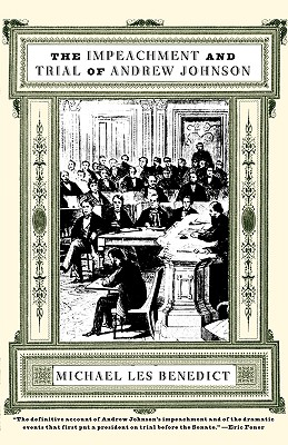 The Impeachment and Trial of Andrew Johnson - Benedict, Michael Les