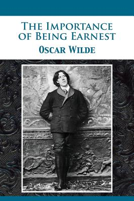 The Importance of Being Earnest - Wilde, Oscar, and Darnell, Tony (Editor)