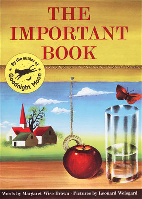The Important Book - Brown, Margaret Wise Brown