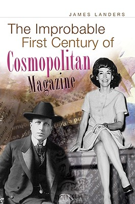 The Improbable First Century of 'Cosmopolitan' Magazine - Landers, James