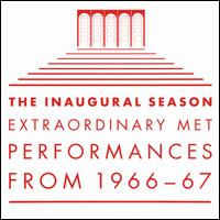 The Inaugural Season: Extraordinary Met Performances from 1966-67 - Andrea Velis (vocals); Anna Moffo (vocals); Anselmo Colzani (vocals); Barry Morell (vocals); Belén Amparán (vocals);...