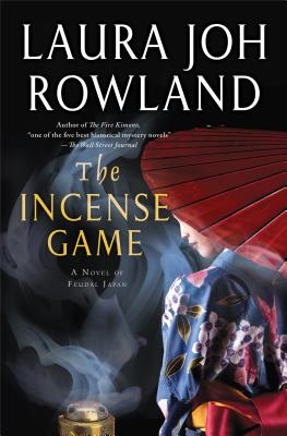 The Incense Game: A Novel of Feudal Japan - Rowland, Laura Joh