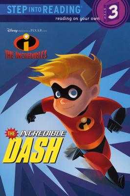 The Incredible Dash - Shealy, Dennis R (Adapted by), and Disney Publishing's Global Design Group (Designer)