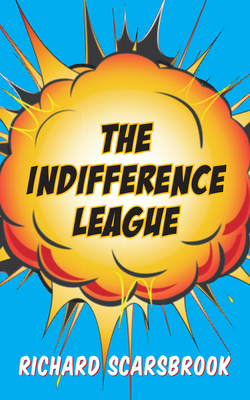 The Indifference League - Scarsbrook, Richard