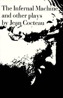 The Infernal Machine: & Other Plays - Cocteau, Jean