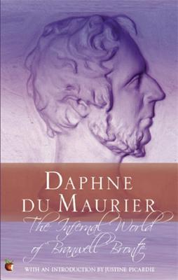 The Infernal World of Branwell Bronte - du Maurier, Daphne