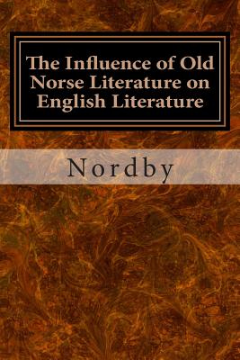 The Influence of Old Norse Literature on English Literature - Nordby