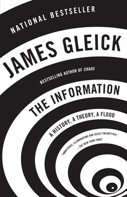 The Information: A History, a Theory, a Flood - Gleick, James