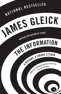 The Information: A History, a Theory, a Flood - Gleick, James